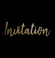 invitation gold foil lettering on black vector image