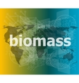 biomass word on digital touch screen background vector image vector image