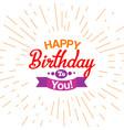 happy birthday typography card vector image vector image