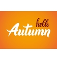 Hello Autumn Hand drawn calligraphic quote vector image
