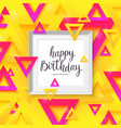modern hand drawn lettering happy birthday vector image
