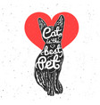 hipster typography poster with quote - cat vector image