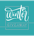 giveaway banner for winter contests in social vector image vector image