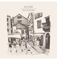 sketch drawing of Kotor street Montenegro vintage vector image vector image