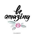 Be amazing Modern brush calligraphy Handwritten vector image