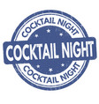 cocktail night grunge rubber stamp vector image vector image