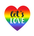 lets love slogan inspirational gay pride poster vector image vector image