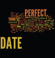 the perfect date text background word cloud vector image vector image