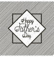 happy fathers day card emblem vector image