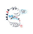 cute dinosaur t-shirt design with slogan vector image
