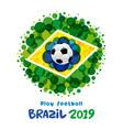 play football brazil 2019 banner vector image vector image