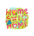 quote hand drawn letterin home sweet home vector image