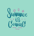 hand drawn lettering of a phrase summer is coming vector image vector image