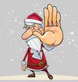 cartoon angry santa claus stops by hand vector image vector image
