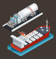 isometric truck with tanker and sea tanker vector image vector image