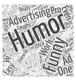 It s Not Funny Unless it Sells Word Cloud Concept vector image vector image