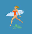 surfer girl running with surfboard hello summer vector image vector image