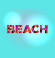beach concept colorful word art vector image vector image