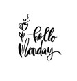 hello monday calligraphy for typography vector image