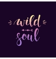 Wild and Free Conceptual handwritten phrase vector image
