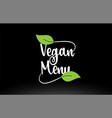 vegan menu word text with green leaf logo icon vector image vector image