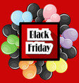 black friday deals concept with colorful balloons vector image
