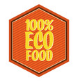 100 eco food label with stripes vector image vector image