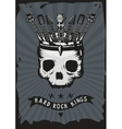 Hard rock king Grunge music poster Skull with a vector image