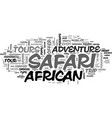 african safari tours offer a unique experience vector image vector image