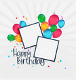happy birthday card with photo frame and balloons vector image vector image