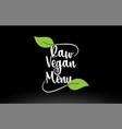 raw vegan menu word text with green leaf logo vector image vector image