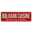bolivian cuisine vintage rusty metal sign vector image vector image