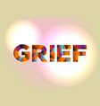 grief concept colorful word art vector image vector image