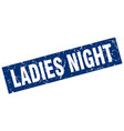 square grunge blue ladies night stamp vector image vector image
