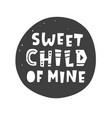 sweet child mine scandinavian poster vector image vector image