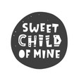 sweet child of mine scandinavian style poster vector image