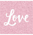 hand drawn lettering word love vector image