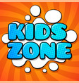 kids zone card colorful cartoon words vector image vector image