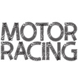 Motor Racing text with the letters made from vector image