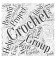 The Reasons to Join a Crochet Group Word Cloud vector image vector image