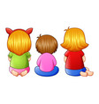 back view of little three girl sitting together vector image