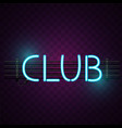 club neon sign purple background image vector image