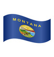 flag of montana waving on white background vector image