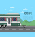 road life poster with camping trailer vector image vector image