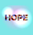 hope concept colorful word art vector image vector image