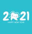 new year teeth happy holiday 2021 year banner vector image vector image