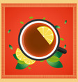 tea time cup of tea with lemon vector image vector image