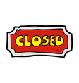 comic cartoon closed sign vector image vector image
