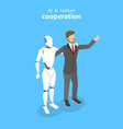 flat isometric concept of robot and human vector image vector image