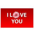 i love you in flat design flower red vector image vector image